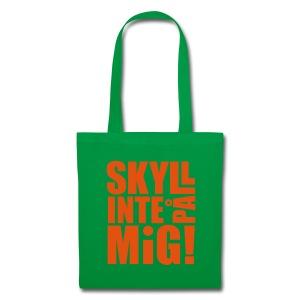 SKYLL INTE PÅ MIG! Väskor & ryggsäckar - Tygväska