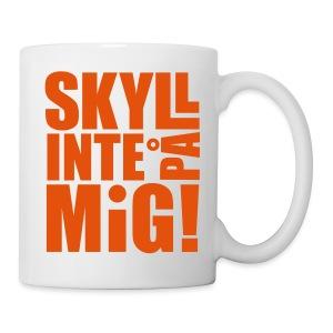 SKYLL INTE PÅ MIG! Muggar & tillbehör - Mugg