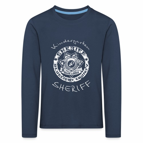 Kindergarten Sheriff Kinder Langarmshirt - Kinder Premium Langarmshirt