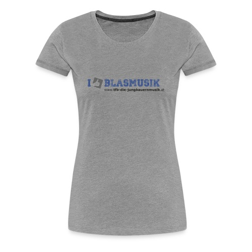 Damen-Shirt I like Blasmusik - Frauen Premium T-Shirt