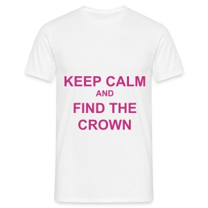 Keep calm and find the crown.. - Men's T-Shirt