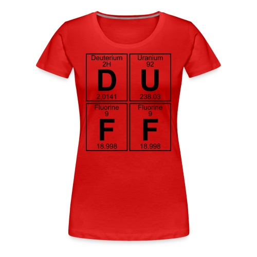 D-U-F-F (duff) - Women's Premium T-Shirt