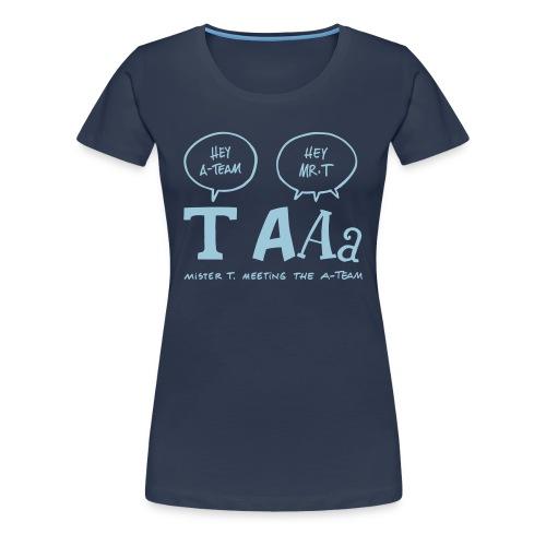 Mister T - Frauen Premium T-Shirt