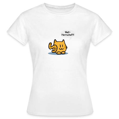 Katze Weltherrschaft - Frauen T-Shirt