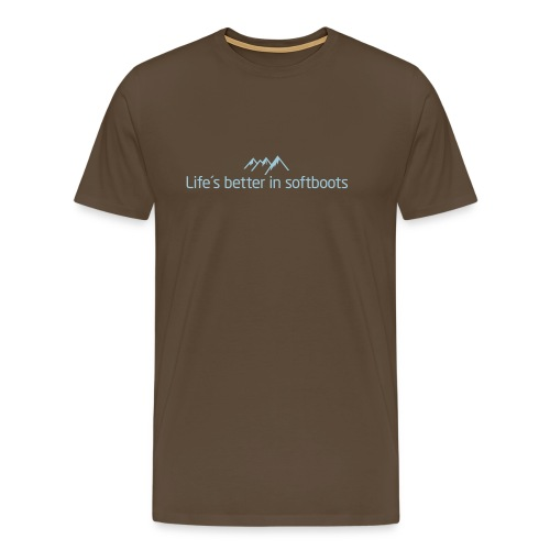 Life´s better in softboots - Männer Premium T-Shirt