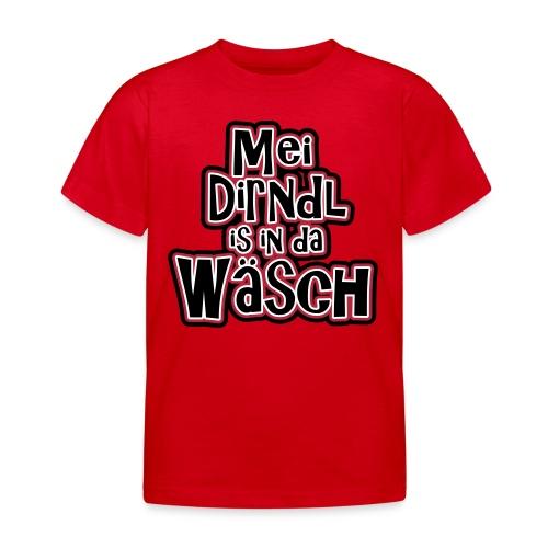 Mei Dirndl is in da Wäsch - Kindershirt - Kinder T-Shirt