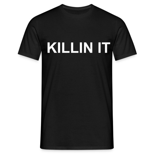 killin it - Men's T-Shirt