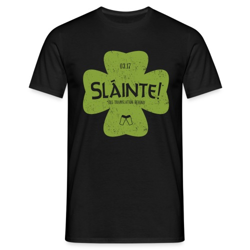 Slainte! - Guyz - Men's T-Shirt