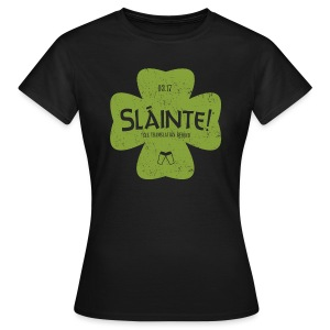 Slainte! Girlz - Women's T-Shirt