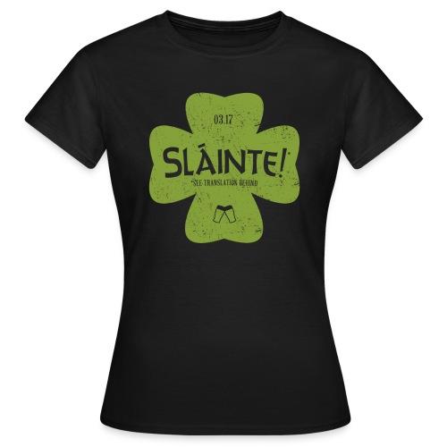 Slainte! Girlz - Women's T-Shirt