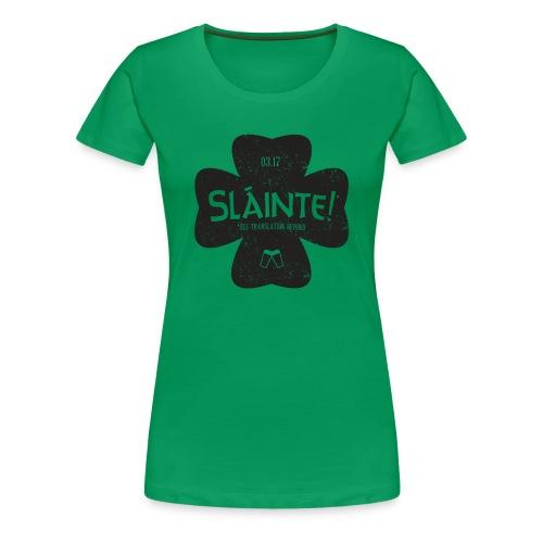 Slainte! Girlz - Women's Premium T-Shirt