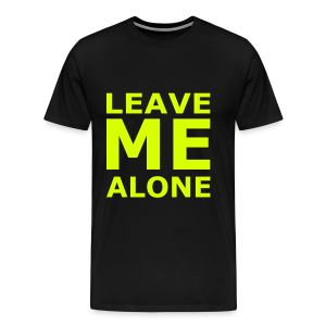 Leave Me Alone - Männer Premium T-Shirt