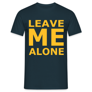 Leave Me Alone - Männer T-Shirt