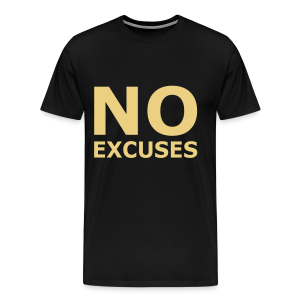 No Excuses - Männer Premium T-Shirt