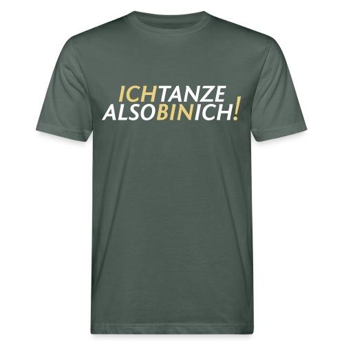 Ich tanze also bin ich! v3 - Männer Bio-T-Shirt