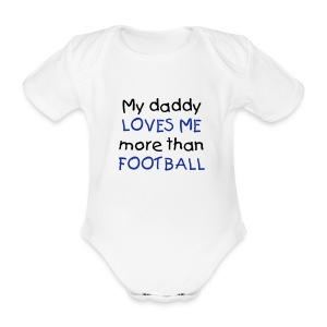 My daddy loves me more than football - Organic Short-sleeved Baby Bodysuit