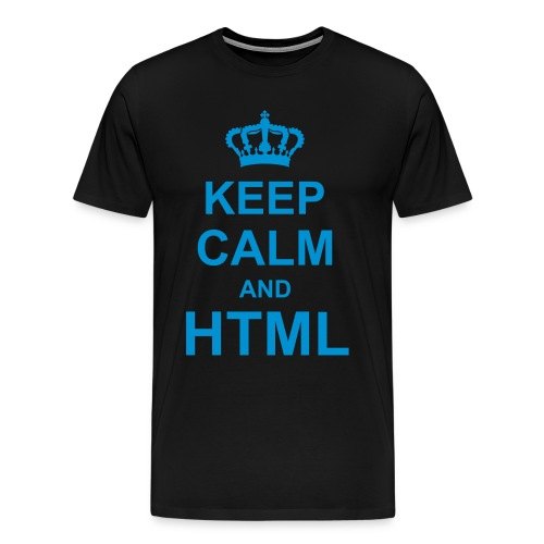 KEEP CALM AND HTML - T-shirt Premium Homme