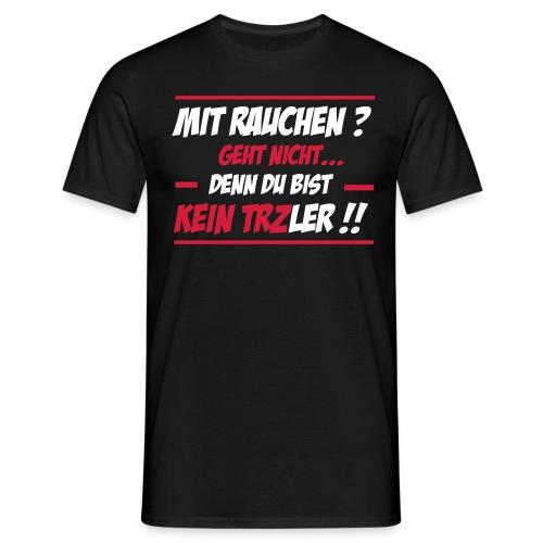 Kein TRZler Shirt - Männer T-Shirt