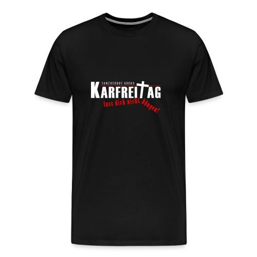 Herren-Shirt Tanzverbot - Lass dich nicht hängen! - Männer Premium T-Shirt