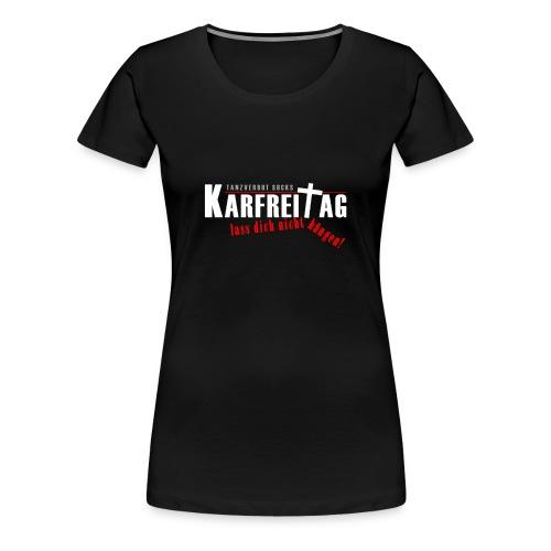Damen-Shirt Tanzverbot - Lass dich nicht hängen!  - Frauen Premium T-Shirt