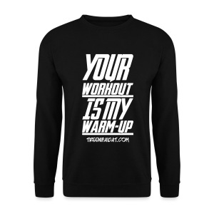Your Workout Is My Warm-Up Miesten Svetaripaita - Miesten svetaripaita