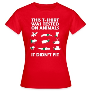 This T-Shirt Was Tested. - Women's T-Shirt