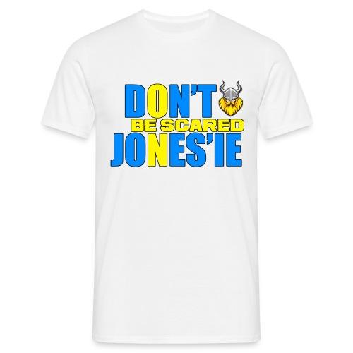 Don't be scared Jones'ie! - T-skjorte for menn