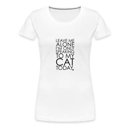 CAMISETA MUJER LEAVE ME ALONE - Camiseta premium mujer