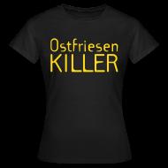T-Shirts ~ Frauen T-Shirt ~ Ostfriesenkiller-Shirt (Damen)