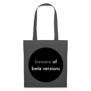 stofftasche, beware of beta versions, anthrazit - Stoffbeutel