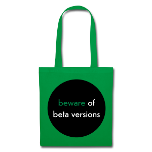 stofftasche, beware of beta versions, grün - Stoffbeutel