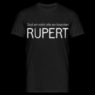T-Shirts ~ Männer T-Shirt ~ Sind wir nicht alle ein bisschen Rupert? (Herren)