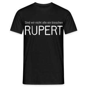 Sind wir nicht alle ein bisschen Rupert? (Herren) - Männer T-Shirt