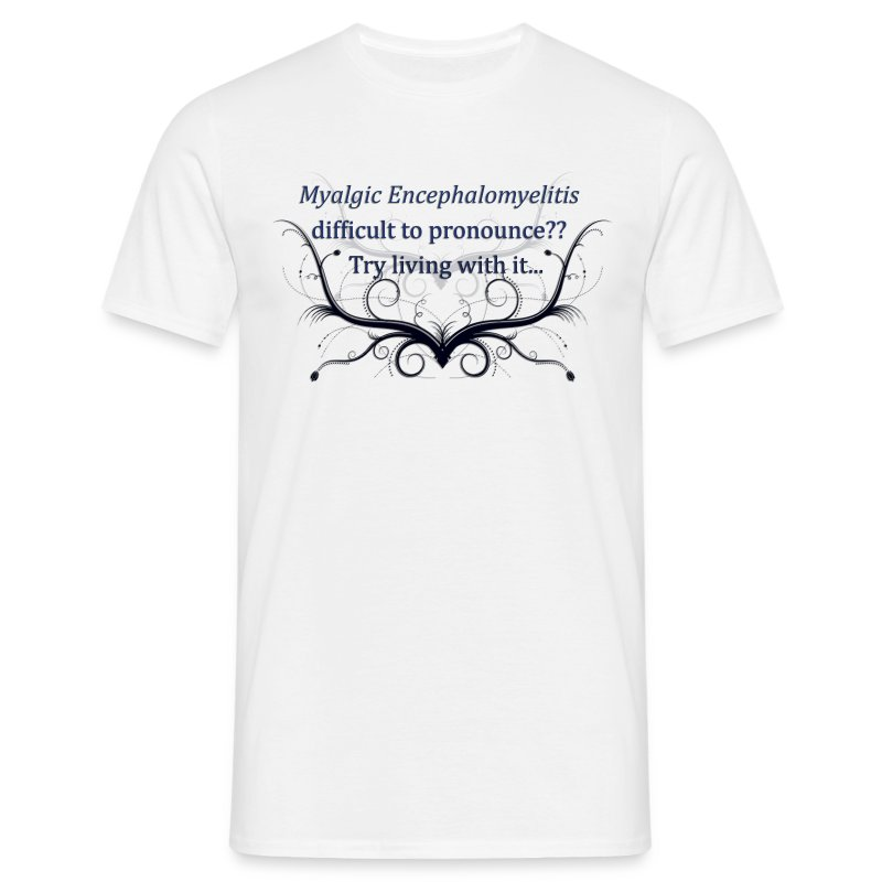Myalic Encephalitis difficult to prounounce (mens) - Men's T-Shirt