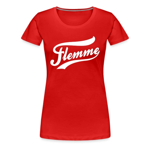Tshirt Flemme Femme - T-shirt Premium Femme