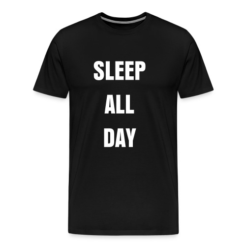 Sleep all Day - T-shirt Premium Homme