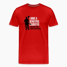 I have a beautiful daughter T-Shirts