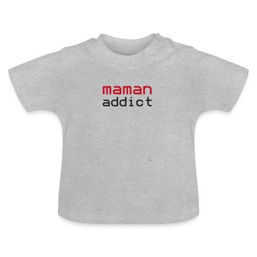 Maman addict - T-shirt Bébé