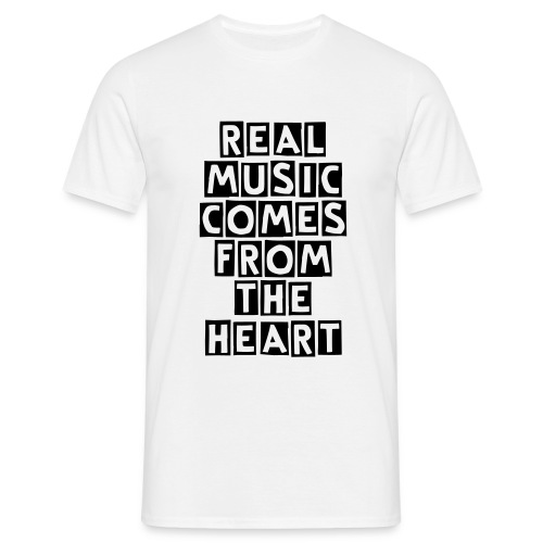 REAL MUSIC COMES FROM THE HEART - Men's T-Shirt