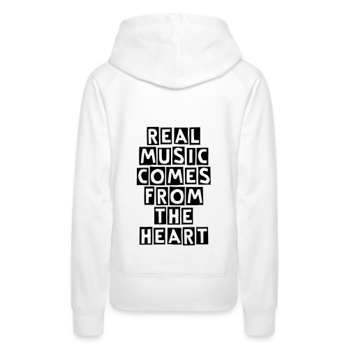 REAL MUSIC COMES FROM THE HEART - Women's Premium Hoodie