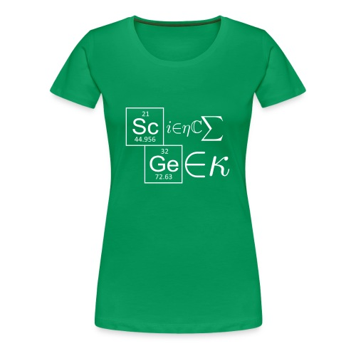 Science Geek! - Women's Premium T-Shirt