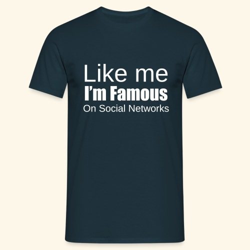 Like me i'm famous - T-shirt Homme