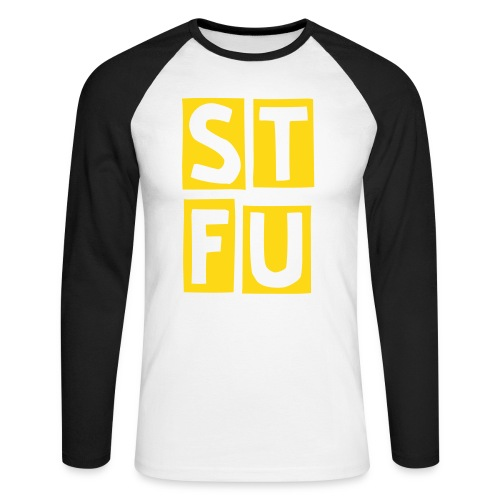 STFU - Men's Long Sleeve Baseball T-Shirt