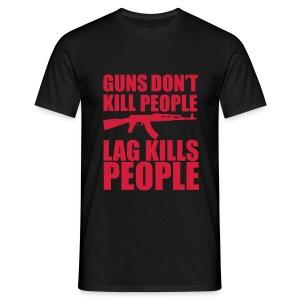 Lag Kills People T-shirt - Men's T-Shirt
