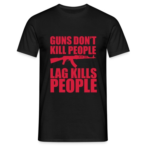 Lag Kills People T-shirt - Men's T-Shirt