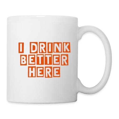 I drink better - Taza