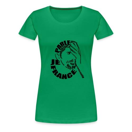 T-Shirt Je Parle France Femme - T-shirt Premium Femme