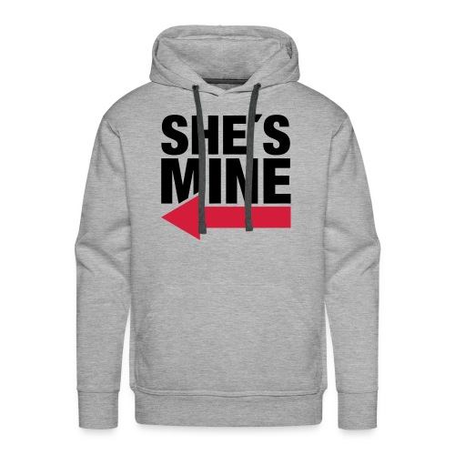 She's mine sweater - Mannen Premium hoodie
