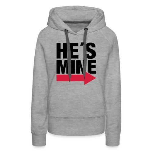 He's mine sweater - Vrouwen Premium hoodie