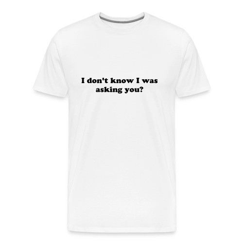 I don't know Men's Shirt - Men's Premium T-Shirt